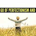 3 Reasons Why Perfectionism Could Be Damaging