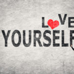 12 Ways to Love Yourself and Be More Happy